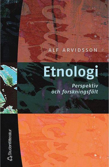bokomslag Etnologi - Perspektiv och forskningsfält