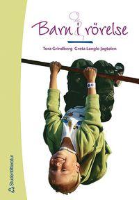 bokomslag Barn i rörelse - Fysisk aktivitet och lek i förskola och skola