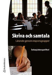 bokomslag Skriva och samtala - Lärande genom responsgrupper