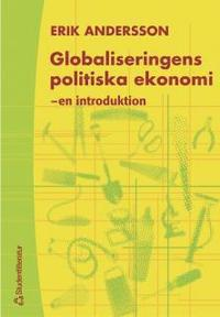 bokomslag Globaliseringens politiska ekonomi - - en introduktion