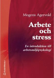 bokomslag Arbete och stress - En introduktion till arbetsmiljöpsykologi