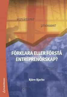 bokomslag Förklara eller förstå entreprenörskap?