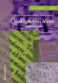 bokomslag Verklighetens texter : Sjutton fallstudier i Svensk sakprosa