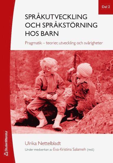 bokomslag Språkutveckling och språkstörning hos barn. Del 2, Pragmatik - teorier, utveckling och svårigheter