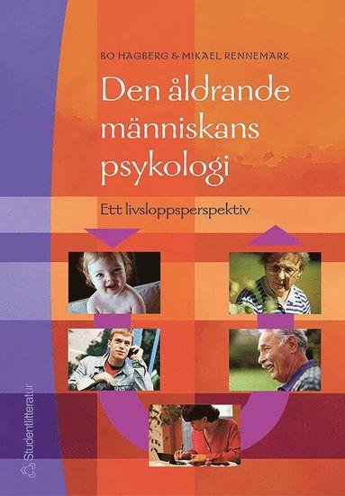 bokomslag Den åldrande människans psykologi : ett livsloppsperspektiv