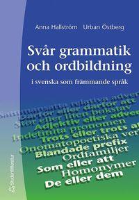 Svår grammatik och ordbildning - i svenska som främmande språk