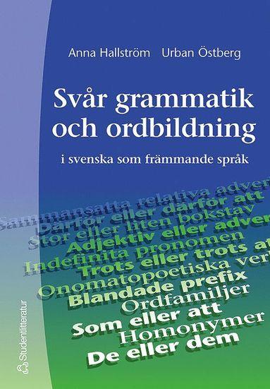 bokomslag Svår grammatik och ordbildning - i svenska som främmande språk
