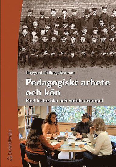 bokomslag Pedagogiskt arbete och kön - Med historiska och nutida exempel