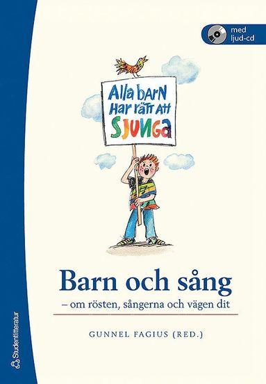 bokomslag Barn och sång : om rösten, sångerna och vägen dit