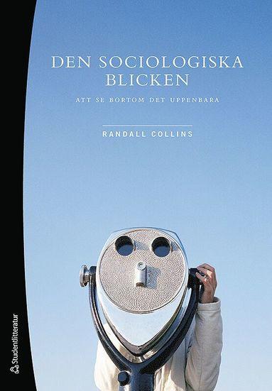 bokomslag Den sociologiska blicken : att se bortom det uppenbara