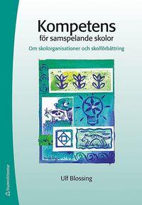 bokomslag Kompetens för samspelande skolor : om skolorganisationer och skolförbättring