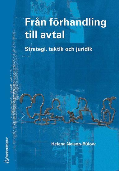 bokomslag Från förhandling till avtal : strategi, taktik och juridik