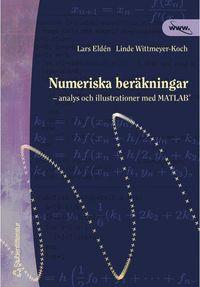 bokomslag Numeriska beräkningar - - analys och illustrationer med MATLAB