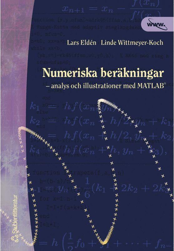 Numeriska beräkningar - - analys och illustrationer med MATLAB 1