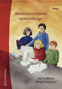 bokomslag Användarcentrerad systemdesign : en process med fokus på användare och användbarhet