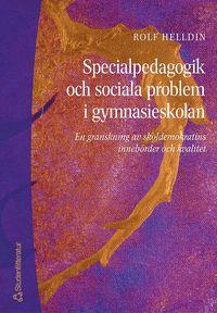 bokomslag Specialpedagogik och sociala problem i gymnasieskolan - En granskning av skoldemokratins innebörder och kvalitet
