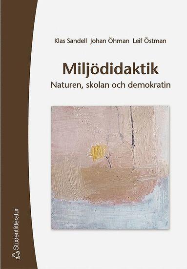 bokomslag Miljödidaktik - Naturen, skolan och demokratin