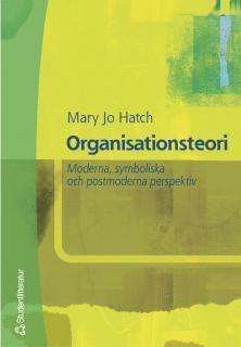 bokomslag Organisationsteori : Moderna, symboliska och postmoderna perspektiv