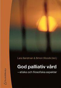 bokomslag God palliativ vård - - etiska och filosofiska aspekter