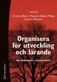bokomslag Organisera för utveckling och lärande : om skolprojekt i nätverksform
