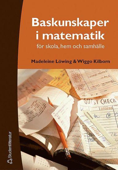 bokomslag Baskunskaper i matematik - för skola, hem och samhälle