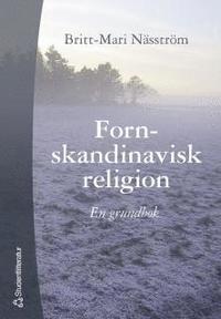 bokomslag Fornskandinavisk religion : En grundbok