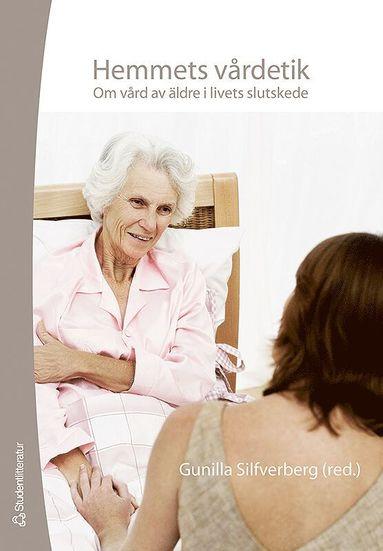 bokomslag Hemmets vårdetik : om vård av äldre i livets slutskede