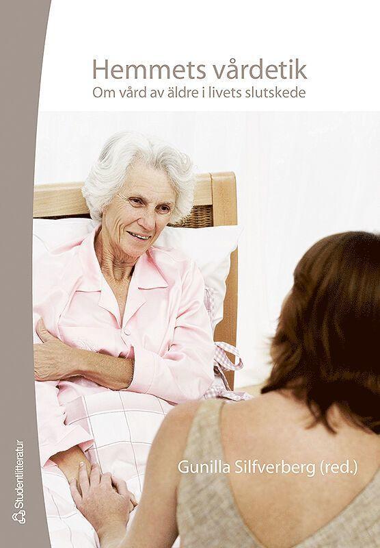 Hemmets vårdetik : om vård av äldre i livets slutskede 1