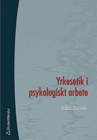 bokomslag Yrkesetik i psykologiskt arbete