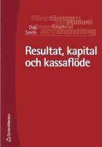 Resultat, kapital och kassaflöde