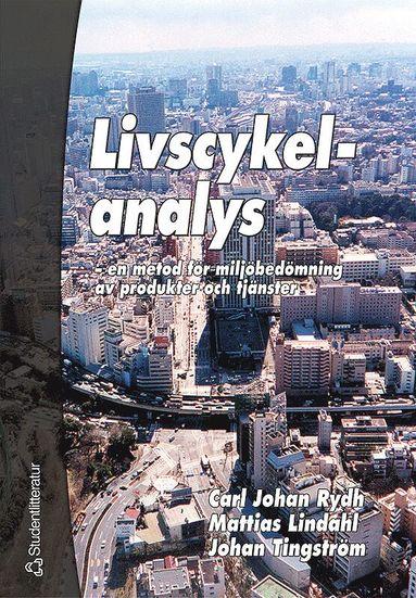 bokomslag Livscykelanalys - - en metod för miljöbedömning av produkter och tjänster