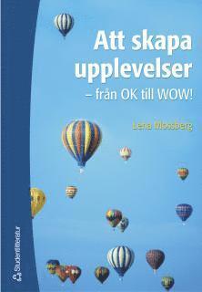 bokomslag Att skapa upplevelser - - från OK till WOW