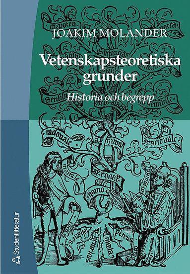 bokomslag Vetenskapsteoretiska grunder - Historia och begrepp