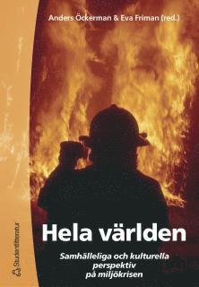bokomslag Hela världen - Samhälleliga och kulturella perspektiv på miljökrisen