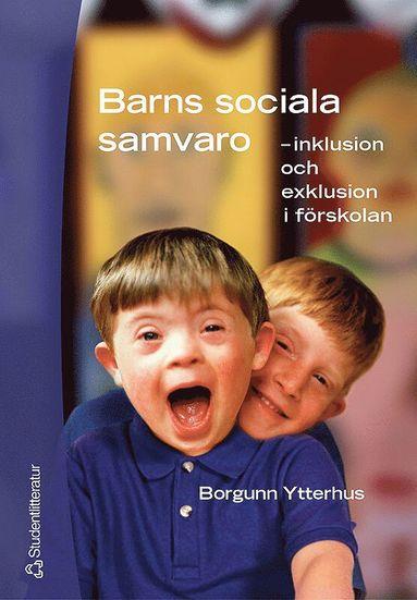 bokomslag Barns sociala samvaro - - inklusion och exklusion i förskolan