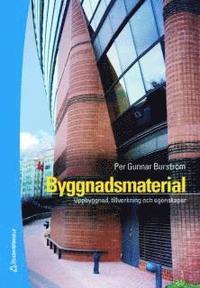 bokomslag Byggnadsmaterial - Uppbyggnad, tillverkning och egenskaper