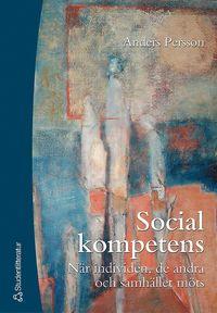bokomslag Social kompetens - När individen, de andra och samhället möts