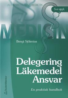 bokomslag Delegering - Läkemedel - Ansvar : Praktisk handbok