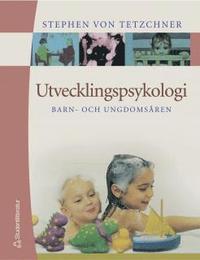 Utvecklingspsykologi : barn- och ungdomsåren