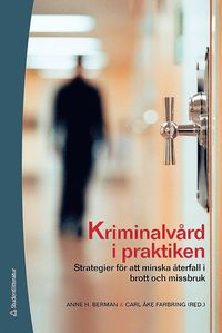 bokomslag Kriminalvård i praktiken : strategier för att minska återfall i brott och missbruk