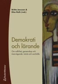 bokomslag Demokrati och lärande - Om valfrihet, gemenskap och övervägande i skola och samhälle