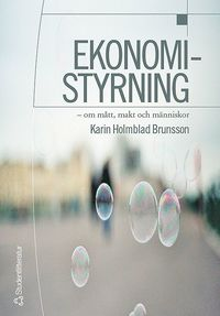 bokomslag Ekonomistyrning : om mått, makt och människor