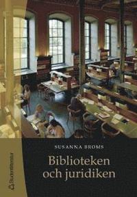 bokomslag Biblioteken och juridiken