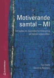 bokomslag Motiverande samtal - MI : att hjälpa en människa till förändring på hennes egna villkor