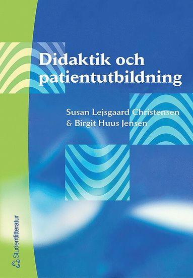 bokomslag Didaktik och patientutbildning