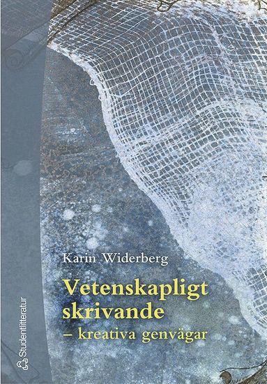 bokomslag Vetenskapligt skrivande : kreativa genvägar