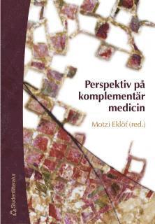 bokomslag Perspektiv på komplementär medicin : medicinsk pluralism i mångvetenskaplig belysning