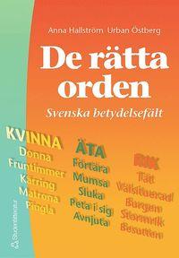bokomslag De rätta orden - Svenska betydelsefält