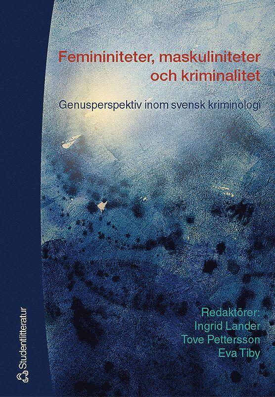 Femininiteter, maskuliniteter och kriminalitet - Genusperspektiv inom svensk kriminologi 1