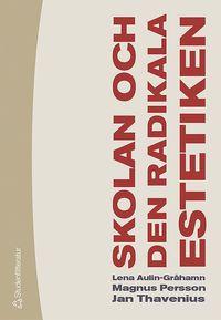 bokomslag Skolan och den radikala estetiken